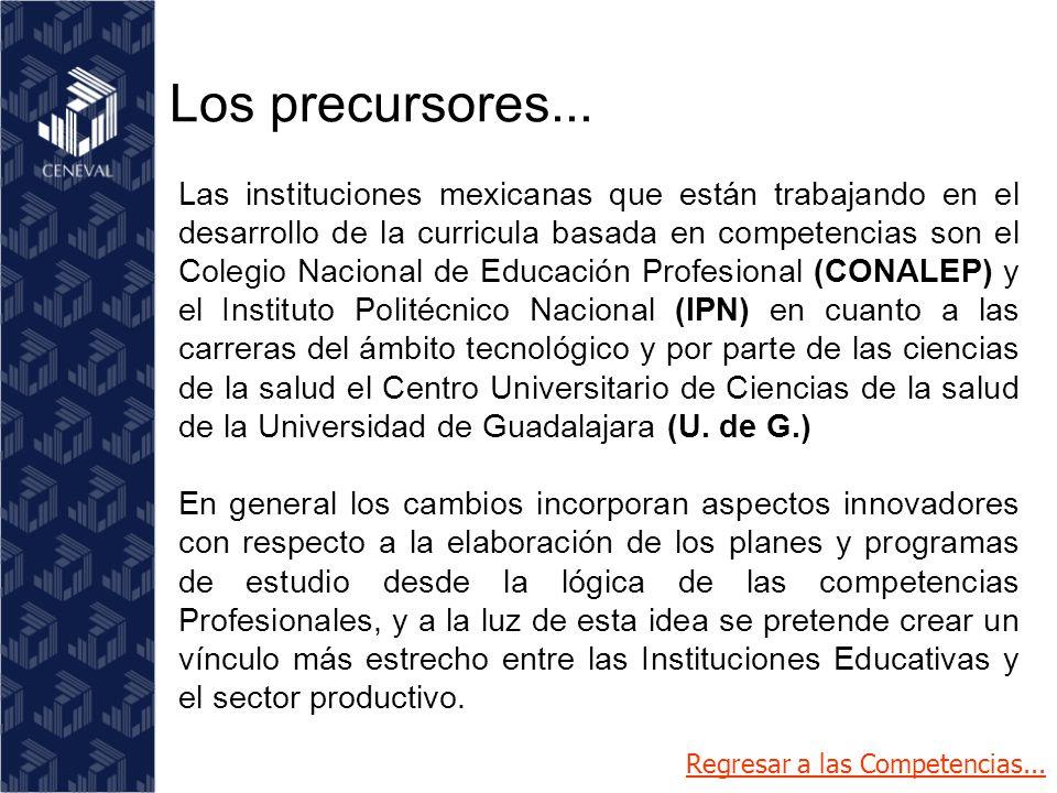 Las Competencias Profesionales en las Ingenierías (Modelo Curricular) Los precursores...Los precursores...
