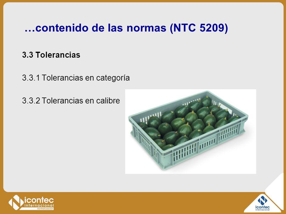 …contenido de las normas (NTC 5209) 3.3 Tolerancias 3.3.1 Tolerancias en categoría 3.3.2 Tolerancias en calibre