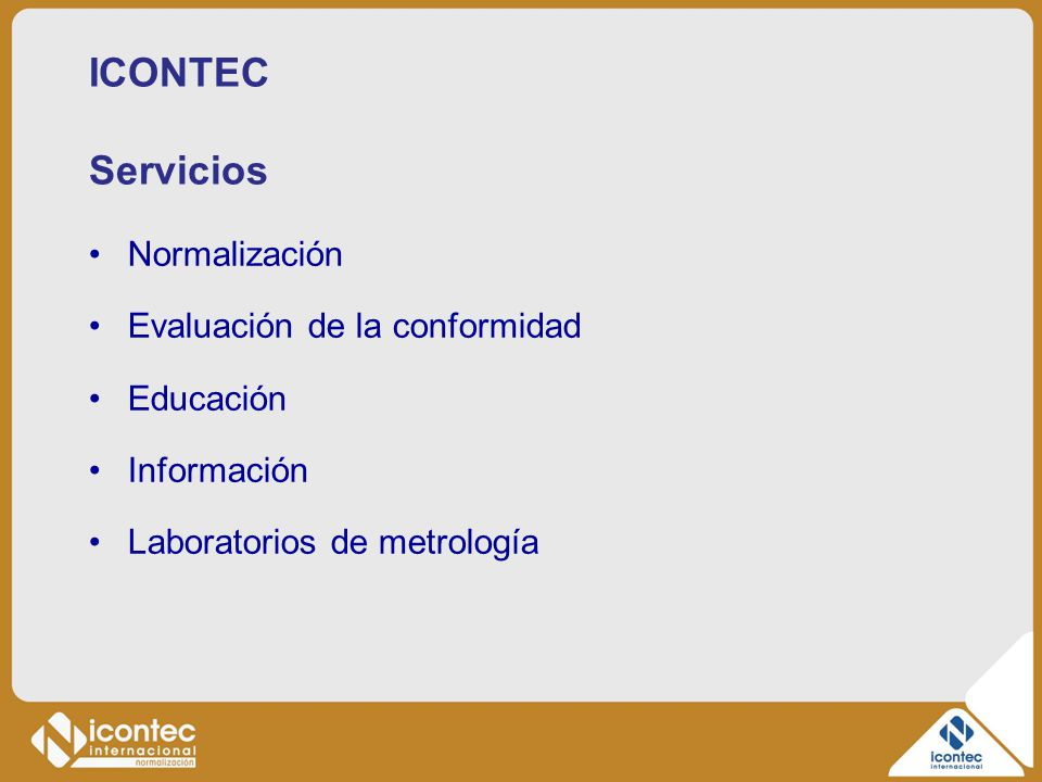 ICONTEC Servicios Normalización Evaluación de la conformidad Educación Información Laboratorios de metrología