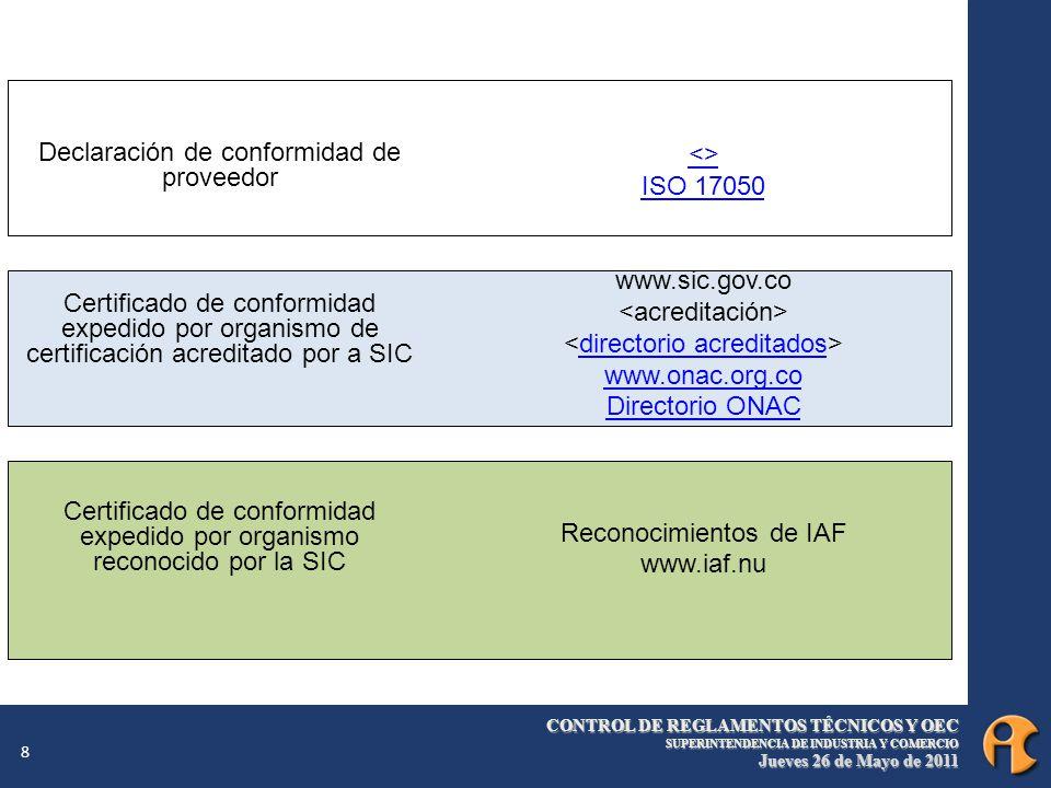 CONTROL DE REGLAMENTOS TÉCNICOS Y OEC SUPERINTENDENCIA DE INDUSTRIA Y COMERCIO Jueves 26 de Mayo de 2011 8 Declaración de conformidad de proveedor Cer