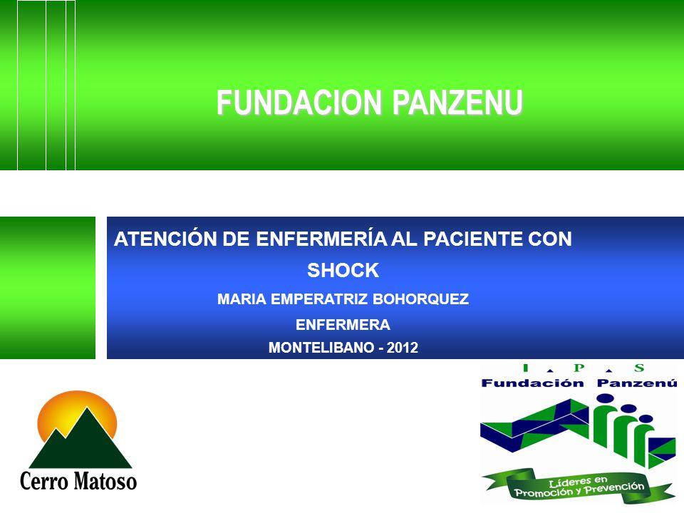 FUNDACION PANZENU ATENCIÓN DE ENFERMERÍA AL PACIENTE CON SHOCK MARIA EMPERATRIZ BOHORQUEZ ENFERMERA MONTELIBANO - 2012