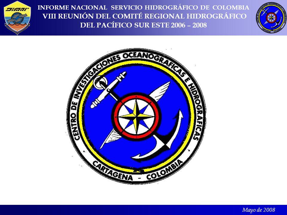 Mayo de 2008 INFORME NACIONAL SERVICIO HIDROGRÁFICO DE COLOMBIA VIII REUNIÓN DEL COMITÉ REGIONAL HIDROGRÁFICO DEL PACÍFICO SUR ESTE 2006 – 2008 1.Generalidades del Servicio Hidrográfico colombiano 2.Levantamientos hidrográficos 3.Cartas nuevas y actualizaciones.