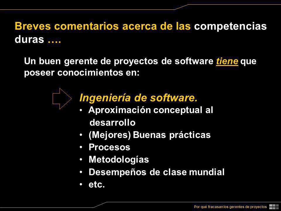 Por qué fracasan los gerentes de proyectos Ingeniería de software. Aproximación conceptual al desarrollo (Mejores) Buenas prácticas Procesos Metodolog