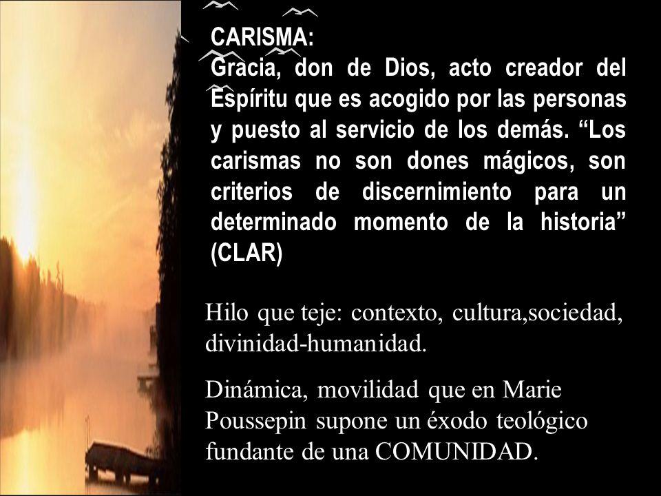 CARISMA: Gracia, don de Dios, acto creador del Espíritu que es acogido por las personas y puesto al servicio de los demás. Los carismas no son dones m