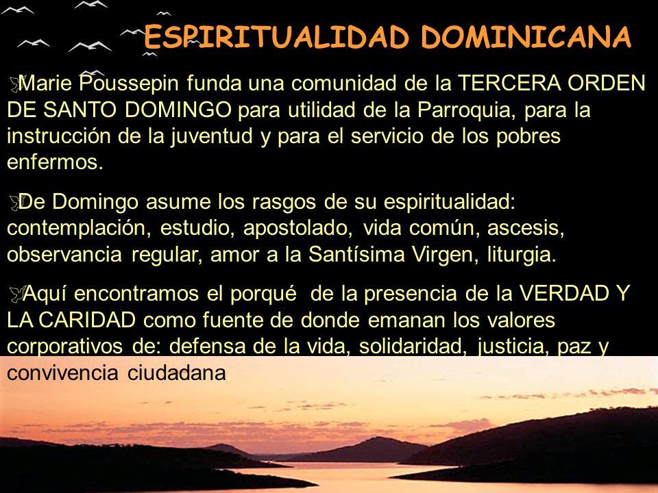 ESPIRITUALIDAD DOMINICANA Marie Poussepin funda una comunidad de la TERCERA ORDEN DE SANTO DOMINGO para utilidad de la Parroquia, para la instrucción