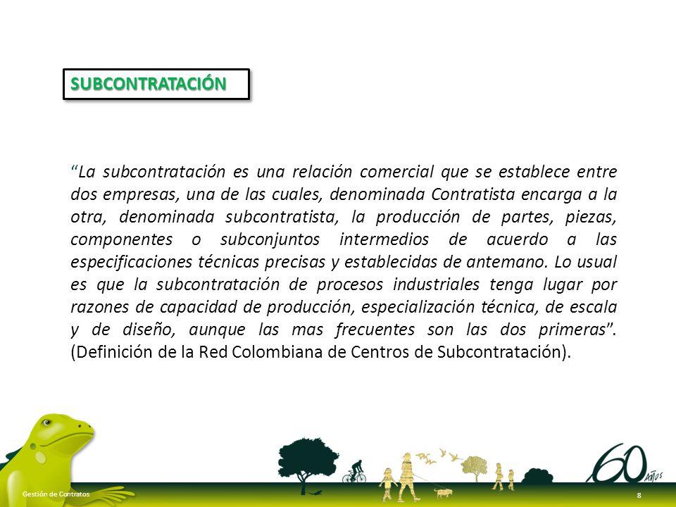 La subcontratación es una relación comercial que se establece entre dos empresas, una de las cuales, denominada Contratista encarga a la otra, denomin
