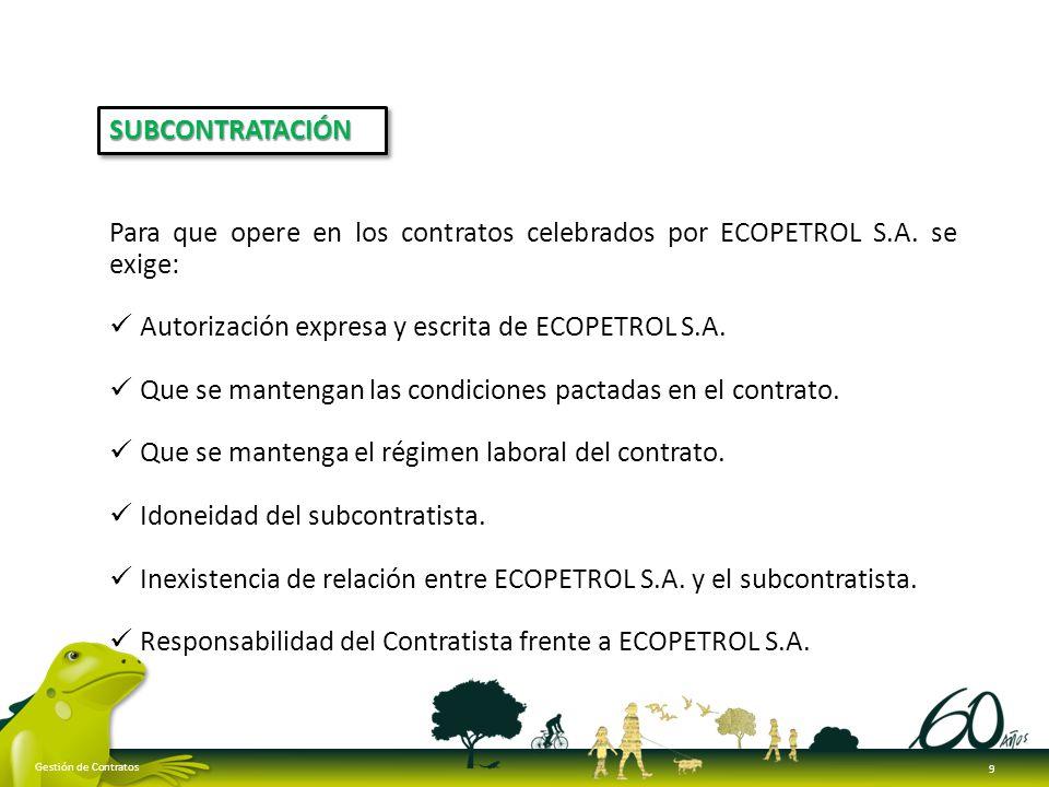 Para que opere en los contratos celebrados por ECOPETROL S.A. se exige: Autorización expresa y escrita de ECOPETROL S.A. Que se mantengan las condicio