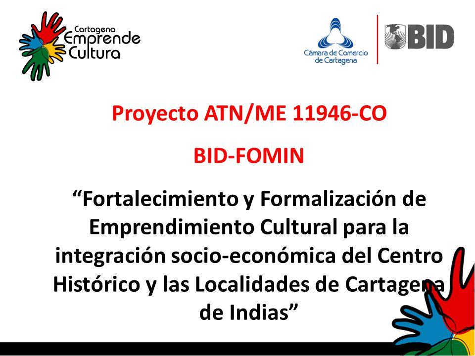 Proyecto ATN/ME 11946-CO BID-FOMIN Fortalecimiento y Formalización de Emprendimiento Cultural para la integración socio-económica del Centro Histórico