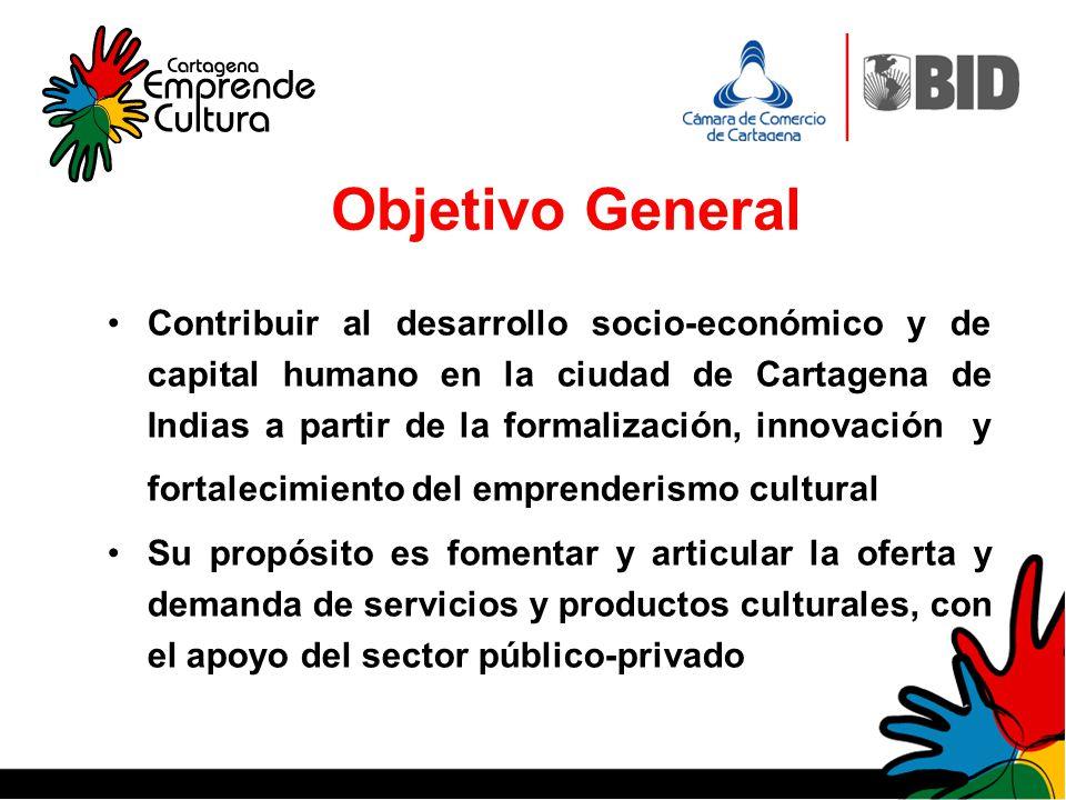Objetivo General Contribuir al desarrollo socio-económico y de capital humano en la ciudad de Cartagena de Indias a partir de la formalización, innova