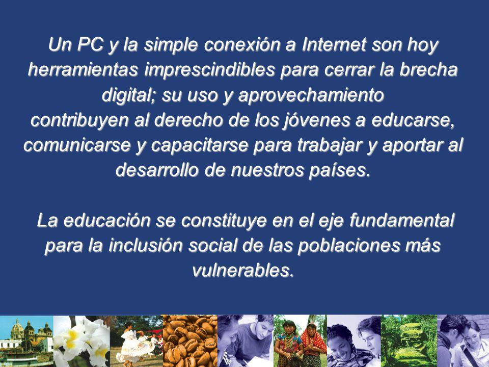 Un PC y la simple conexión a Internet son hoy herramientas imprescindibles para cerrar la brecha digital; su uso y aprovechamiento contribuyen al dere