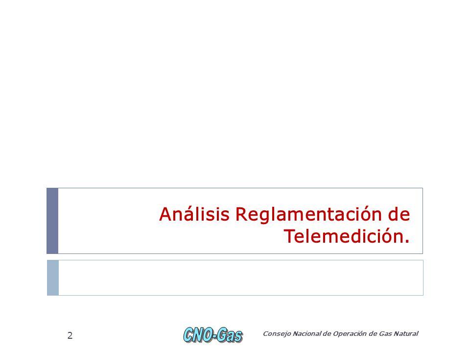Análisis Reglamentación de Telemedición. Consejo Nacional de Operación de Gas Natural 2