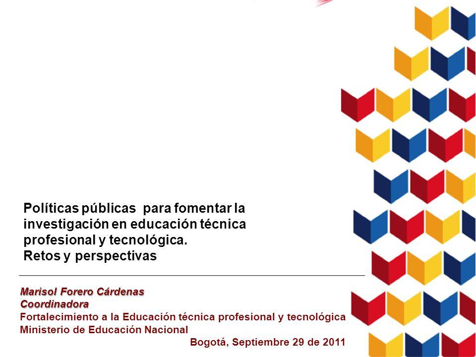 Marisol Forero Cárdenas Coordinadora Fortalecimiento a la Educación técnica profesional y tecnológica Ministerio de Educación Nacional Bogotá, Septiem
