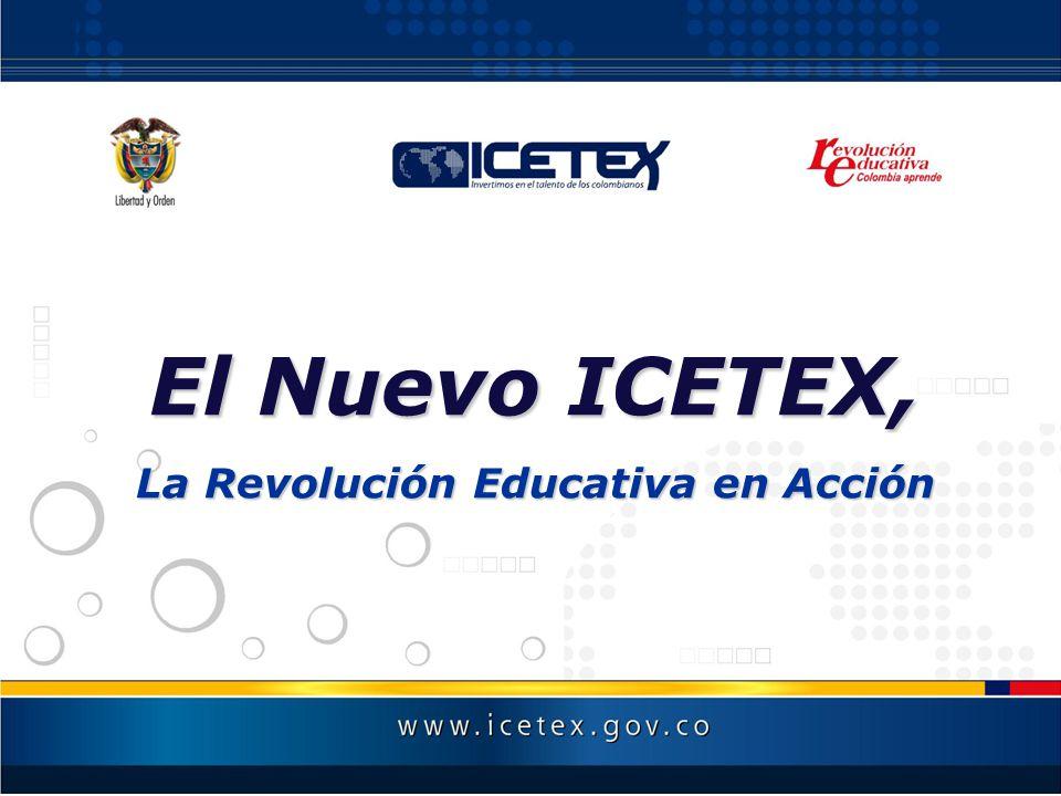 El Nuevo ICETEX, La Revolución Educativa en Acción