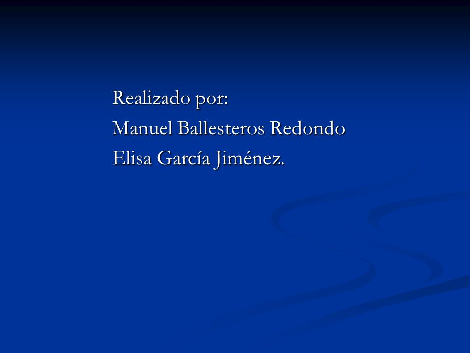 Realizado por: Realizado por: Manuel Ballesteros Redondo Manuel Ballesteros Redondo Elisa García Jiménez. Elisa García Jiménez.