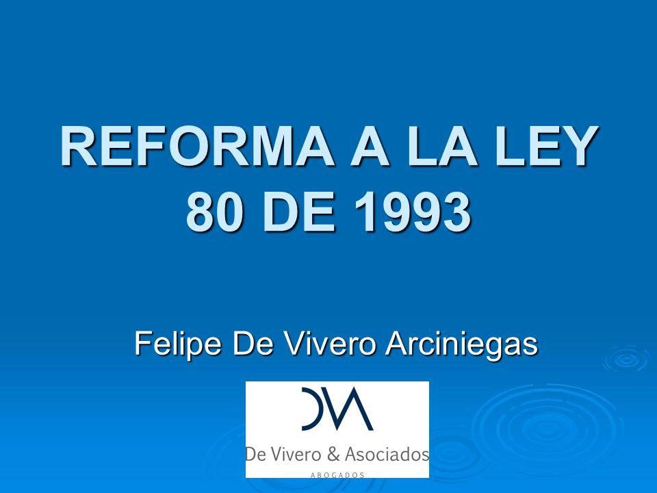 REFORMA A LA LEY 80 DE 1993 Felipe De Vivero Arciniegas