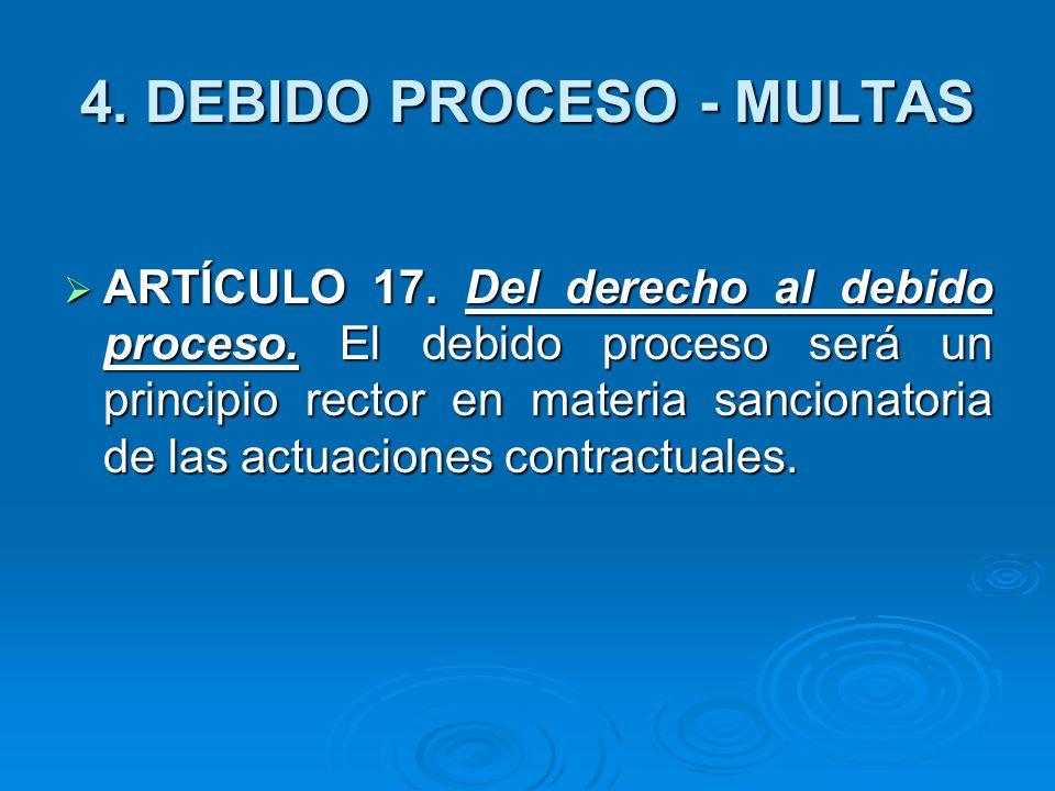 4.DEBIDO PROCESO - MULTAS ARTÍCULO 17. Del derecho al debido proceso.
