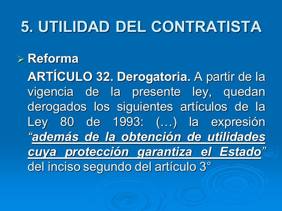 5.UTILIDAD DEL CONTRATISTA Reforma Reforma ARTÍCULO 32.