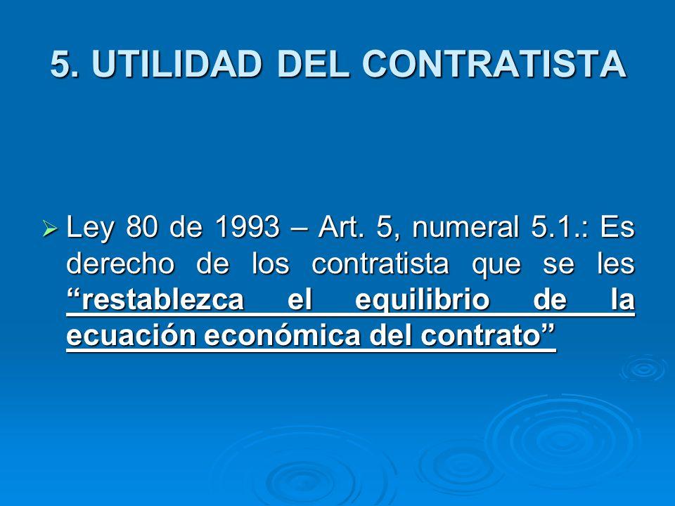 5.UTILIDAD DEL CONTRATISTA Ley 80 de 1993 – Art.