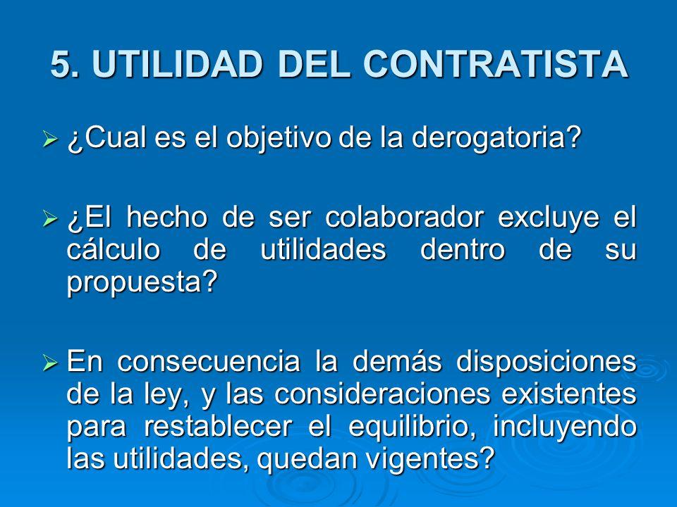 5.UTILIDAD DEL CONTRATISTA ¿Cual es el objetivo de la derogatoria.