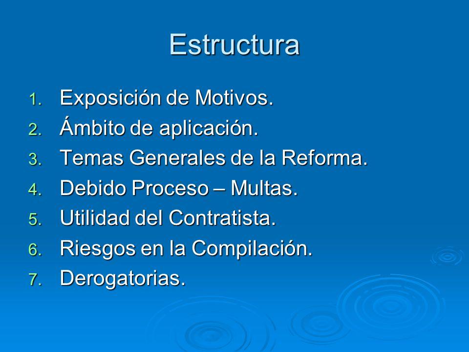 Estructura 1.Exposición de Motivos. 2. Ámbito de aplicación.