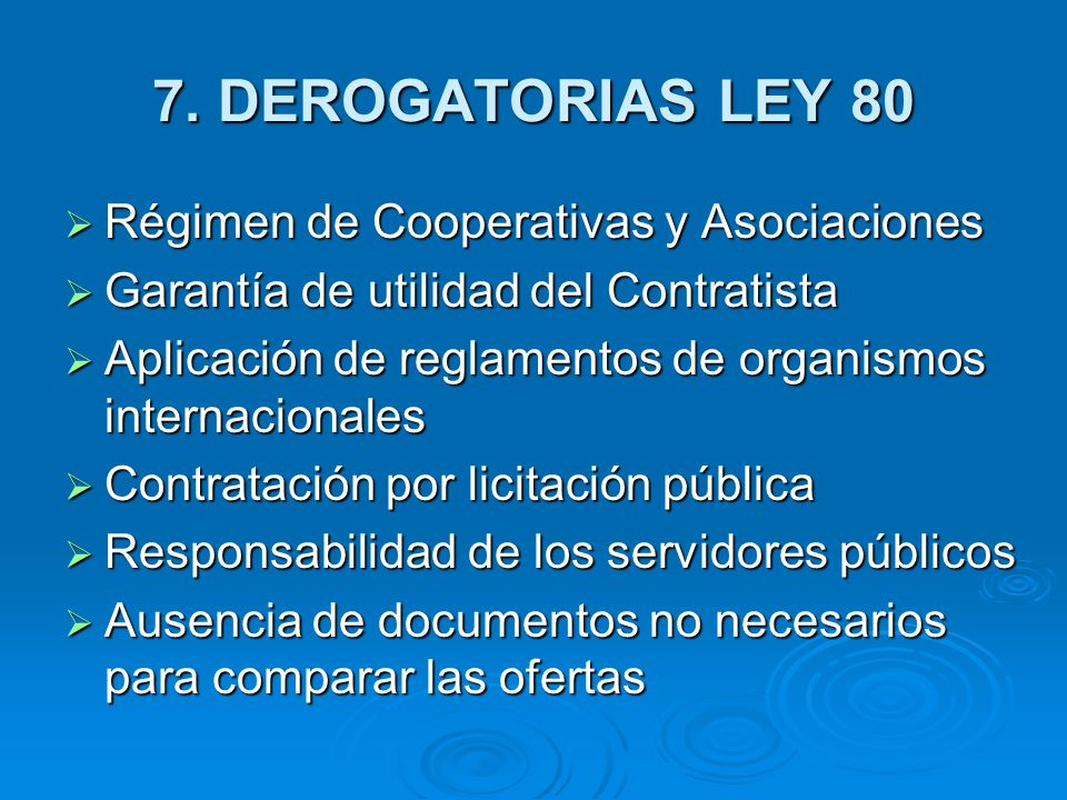 7. DEROGATORIAS LEY 80 Régimen de Cooperativas y Asociaciones Régimen de Cooperativas y Asociaciones Garantía de utilidad del Contratista Garantía de