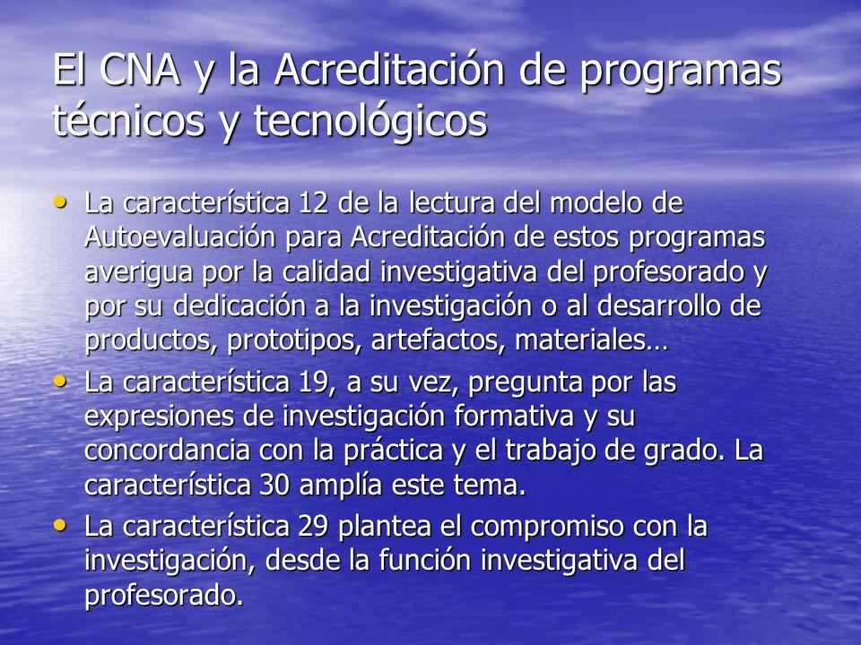 El CNA y la Acreditación de programas técnicos y tecnológicos La característica 12 de la lectura del modelo de Autoevaluación para Acreditación de est