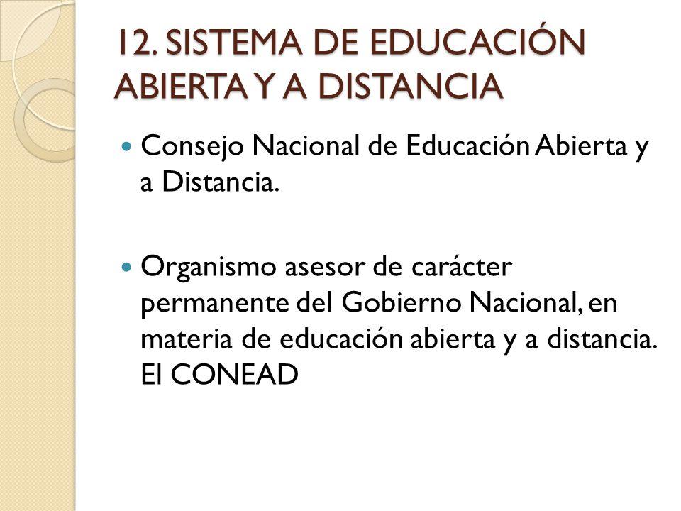 12. SISTEMA DE EDUCACIÓN ABIERTA Y A DISTANCIA Consejo Nacional de Educación Abierta y a Distancia.