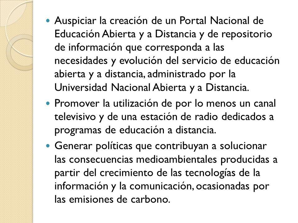 Auspiciar la creación de un Portal Nacional de Educación Abierta y a Distancia y de repositorio de información que corresponda a las necesidades y evo