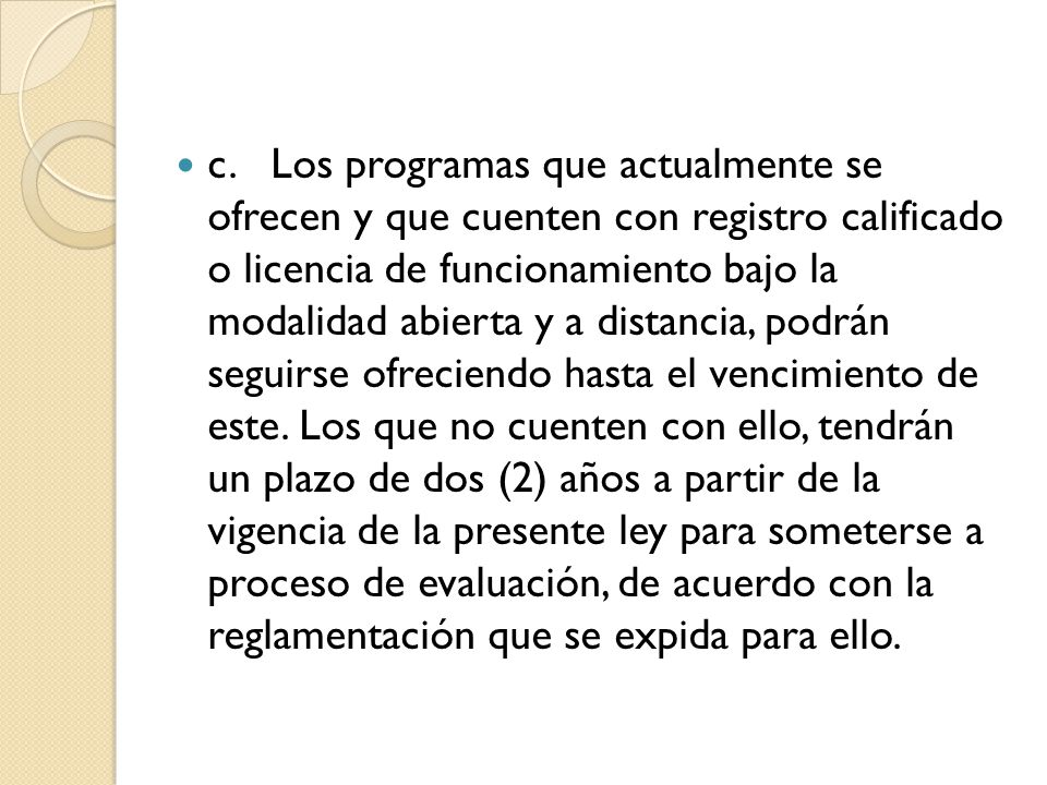 c.Los programas que actualmente se ofrecen y que cuenten con registro calificado o licencia de funcionamiento bajo la modalidad abierta y a distancia,
