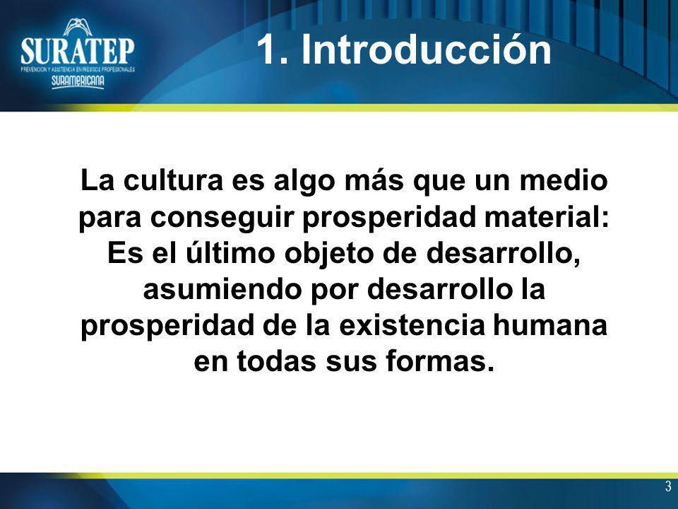3 La cultura es algo más que un medio para conseguir prosperidad material: Es el último objeto de desarrollo, asumiendo por desarrollo la prosperidad