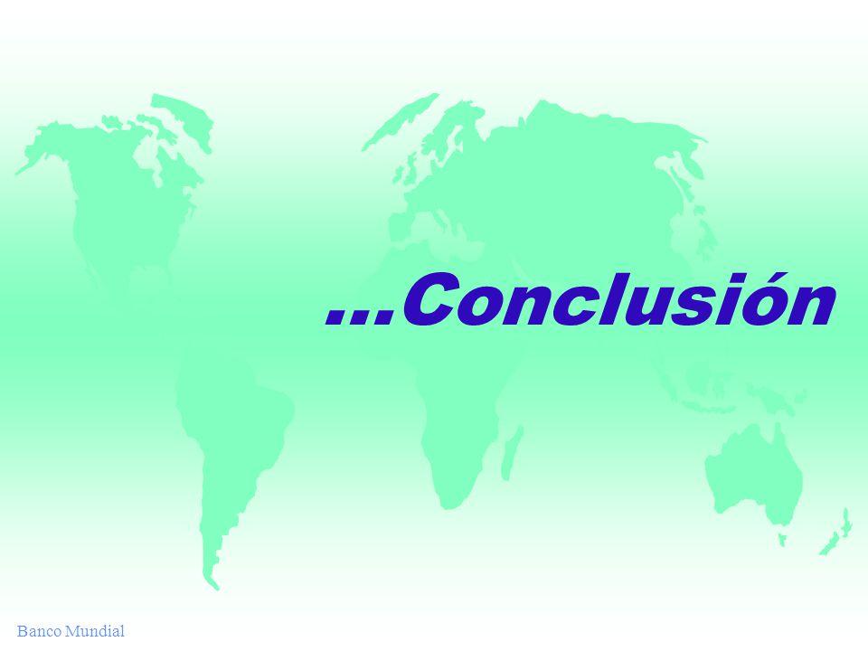 Banco Mundial...Conclusión