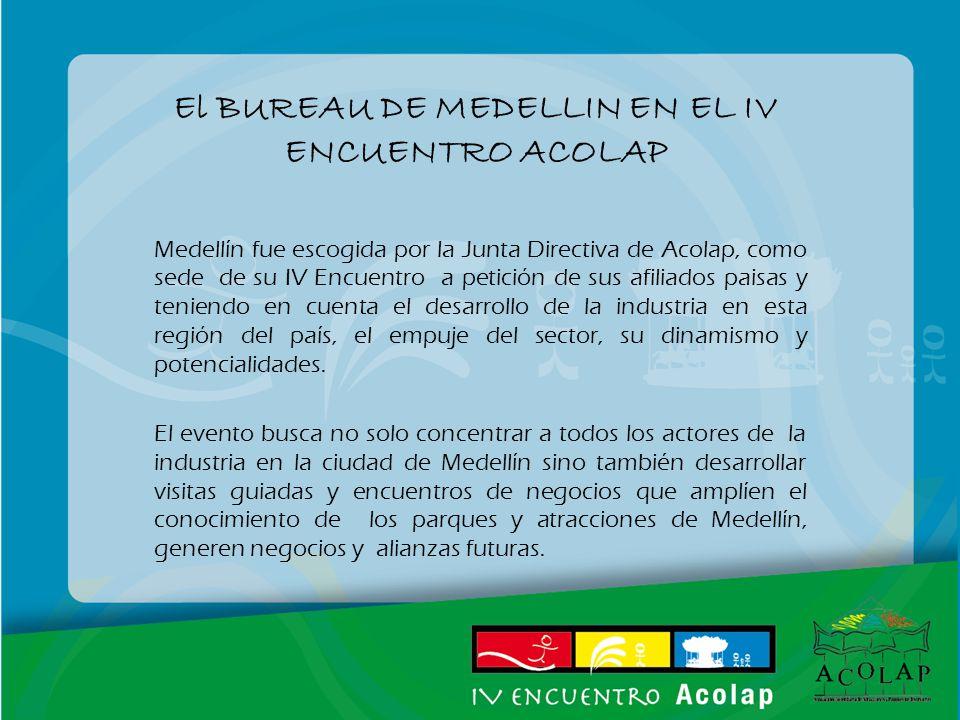 El BUREAU DE MEDELLIN EN EL IV ENCUENTRO ACOLAP Medellín fue escogida por la Junta Directiva de Acolap, como sede de su IV Encuentro a petición de sus afiliados paisas y teniendo en cuenta el desarrollo de la industria en esta región del país, el empuje del sector, su dinamismo y potencialidades.