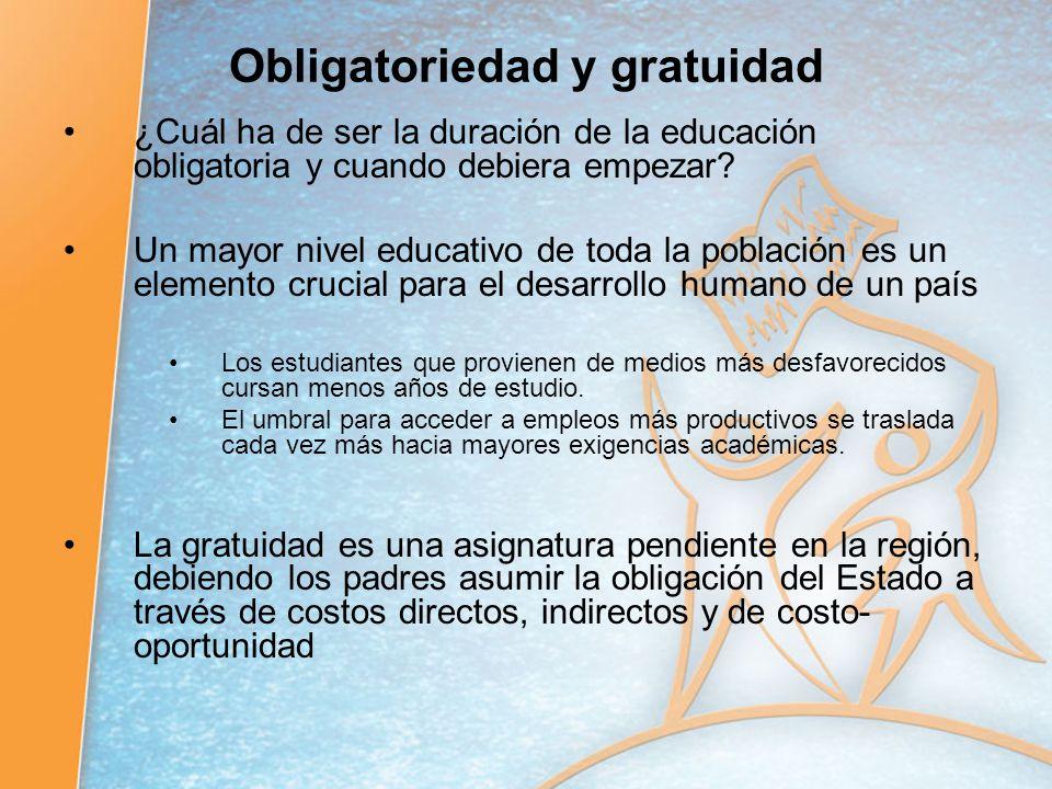 Obligatoriedad y gratuidad ¿Cuál ha de ser la duración de la educación obligatoria y cuando debiera empezar? Un mayor nivel educativo de toda la pobla