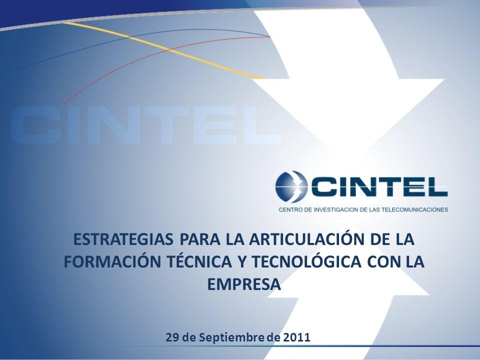ESTRATEGIAS PARA LA ARTICULACIÓN DE LA FORMACIÓN TÉCNICA Y TECNOLÓGICA CON LA EMPRESA 29 de Septiembre de 2011