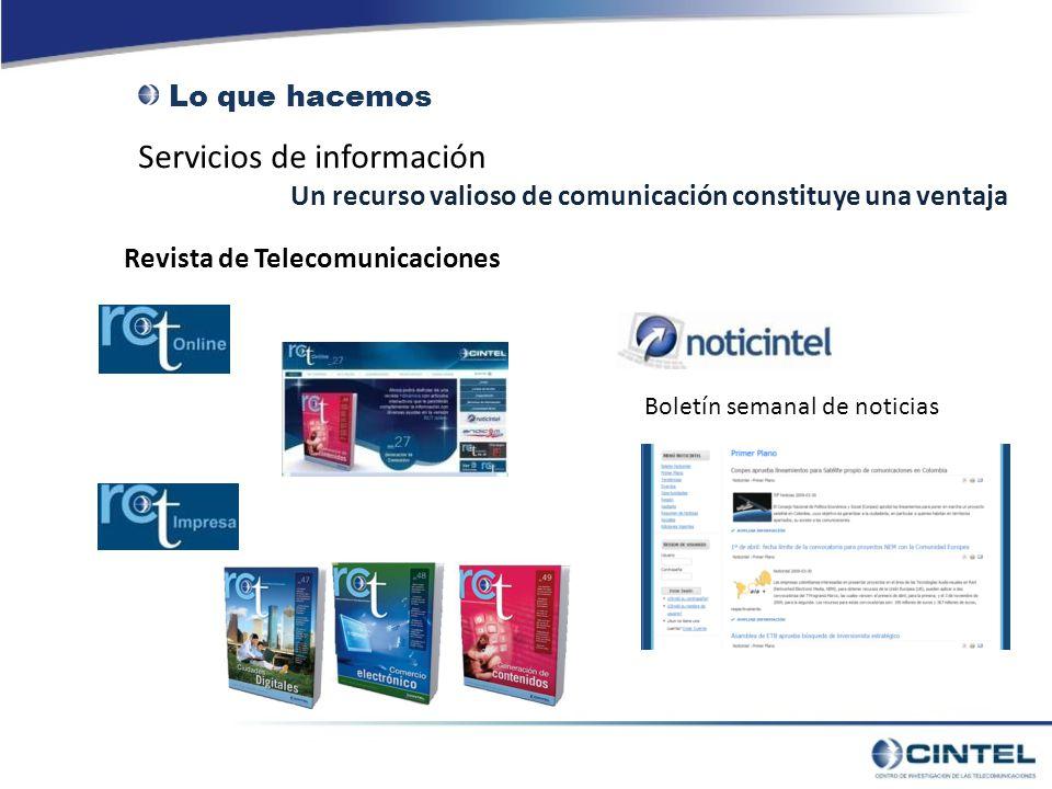 Revista de Telecomunicaciones Un recurso valioso de comunicación constituye una ventaja Boletín semanal de noticias Servicios de información Lo que hacemos