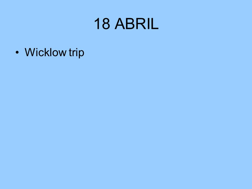 18 ABRIL Wicklow trip