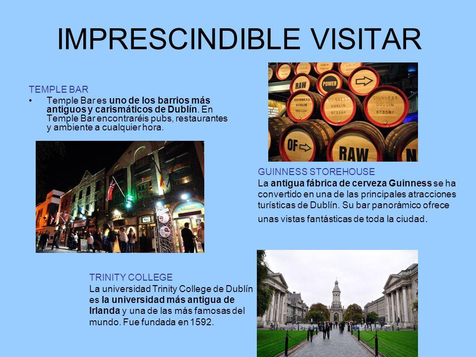 IMPRESCINDIBLE VISITAR TEMPLE BAR Temple Bar es uno de los barrios más antiguos y carismáticos de Dublín. En Temple Bar encontraréis pubs, restaurante