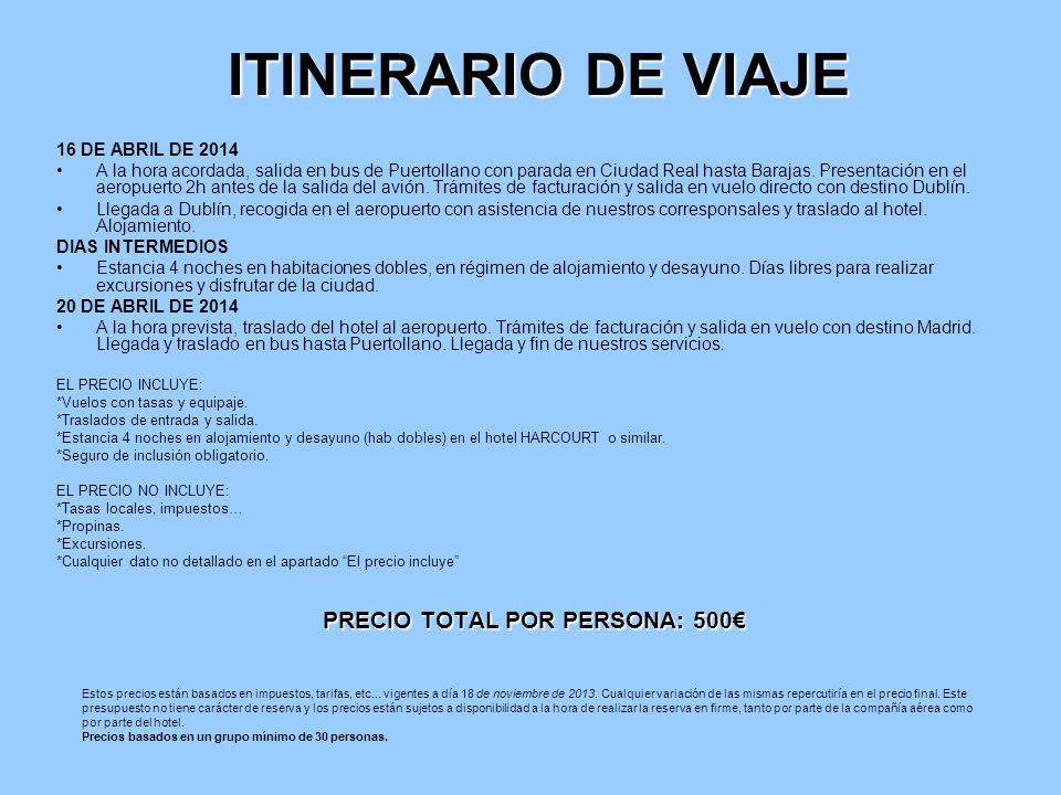 ITINERARIO DE VIAJE 16 DE ABRIL DE 2014 A la hora acordada, salida en bus de Puertollano con parada en Ciudad Real hasta Barajas. Presentación en el a