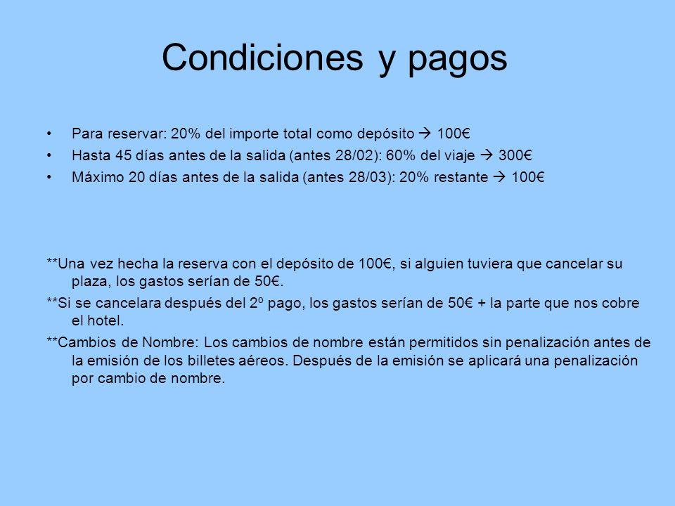 Condiciones y pagos Para reservar: 20% del importe total como depósito 100 Hasta 45 días antes de la salida (antes 28/02): 60% del viaje 300 Máximo 20