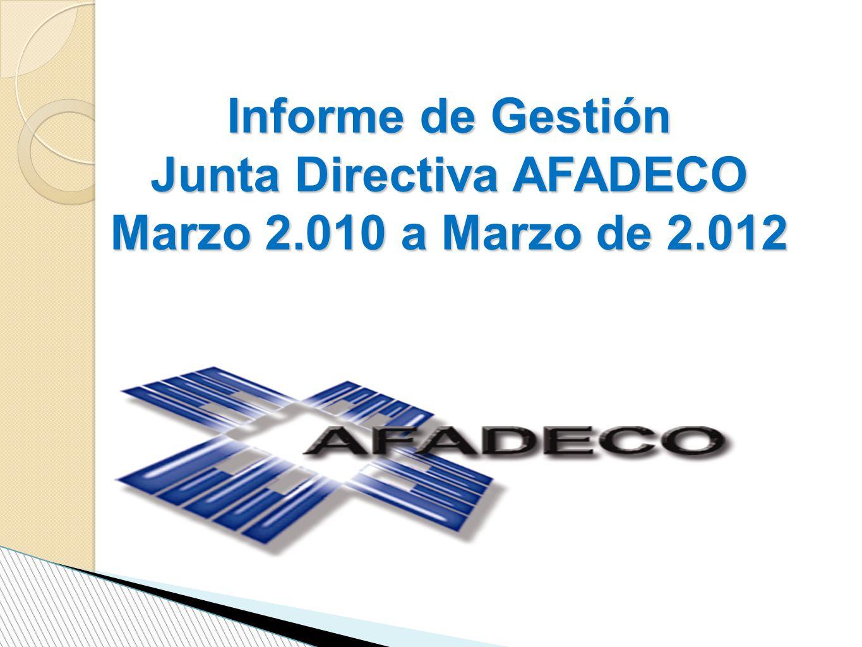 Informe de Gestión Junta Directiva AFADECO Marzo 2.010 a Marzo de 2.012