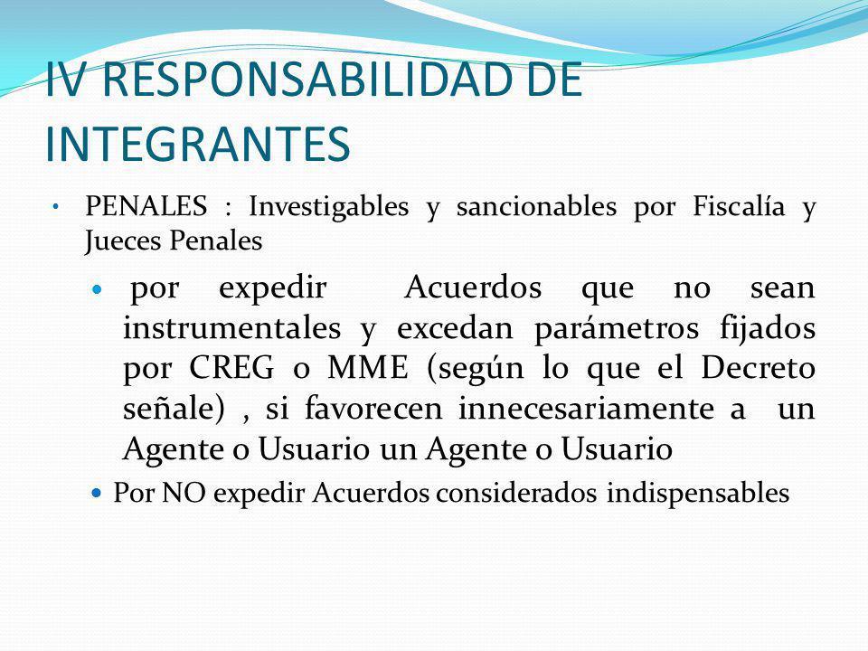 IV RESPONSABILIDAD DE INTEGRANTES PENALES : Investigables y sancionables por Fiscalía y Jueces Penales por expedir Acuerdos que no sean instrumentales