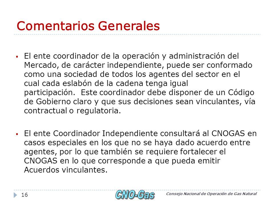Comentarios Generales El ente coordinador de la operación y administración del Mercado, de carácter independiente, puede ser conformado como una sociedad de todos los agentes del sector en el cual cada eslabón de la cadena tenga igual participación.