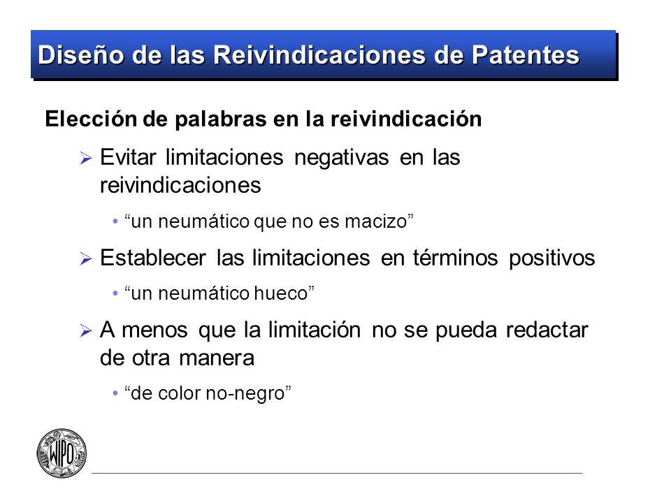 Diseño de las Reivindicaciones de Patentes Elección de palabras en la reivindicación Evitar limitaciones negativas en las reivindicaciones un neumátic
