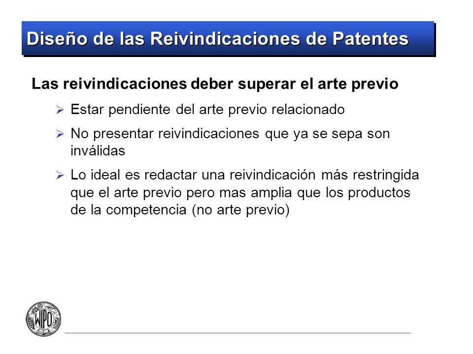 Diseño de las Reivindicaciones de Patentes Las reivindicaciones deber superar el arte previo Estar pendiente del arte previo relacionado No presentar