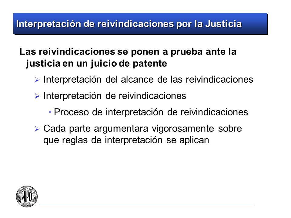 Interpretación de reivindicaciones por la Justicia Las reivindicaciones se ponen a prueba ante la justicia en un juicio de patente Interpretación del