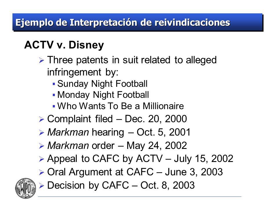 Ejemplo de Interpretación de reivindicaciones ACTV v. Disney Three patents in suit related to alleged infringement by: Sunday Night Football Monday Ni