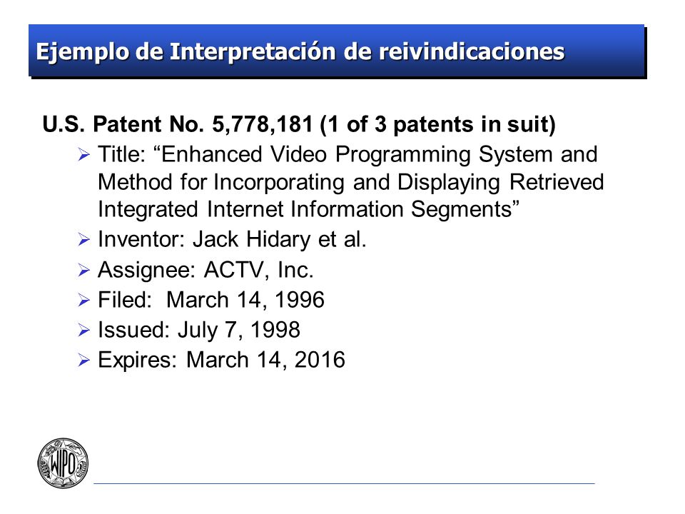 Ejemplo de Interpretación de reivindicaciones U.S. Patent No. 5,778,181 (1 of 3 patents in suit) Title: Enhanced Video Programming System and Method f