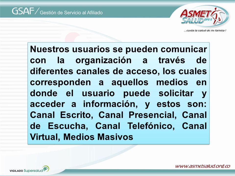 Nuestros usuarios se pueden comunicar con la organización a través de diferentes canales de acceso, los cuales corresponden a aquellos medios en donde