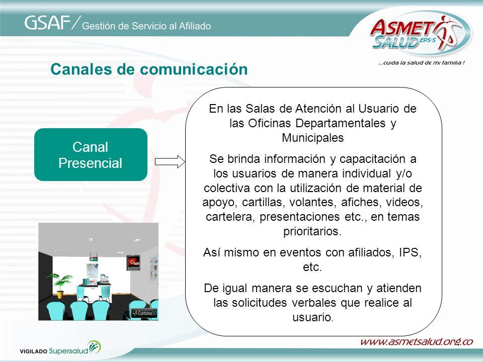 Canales de comunicación En las Salas de Atención al Usuario de las Oficinas Departamentales y Municipales Se brinda información y capacitación a los u