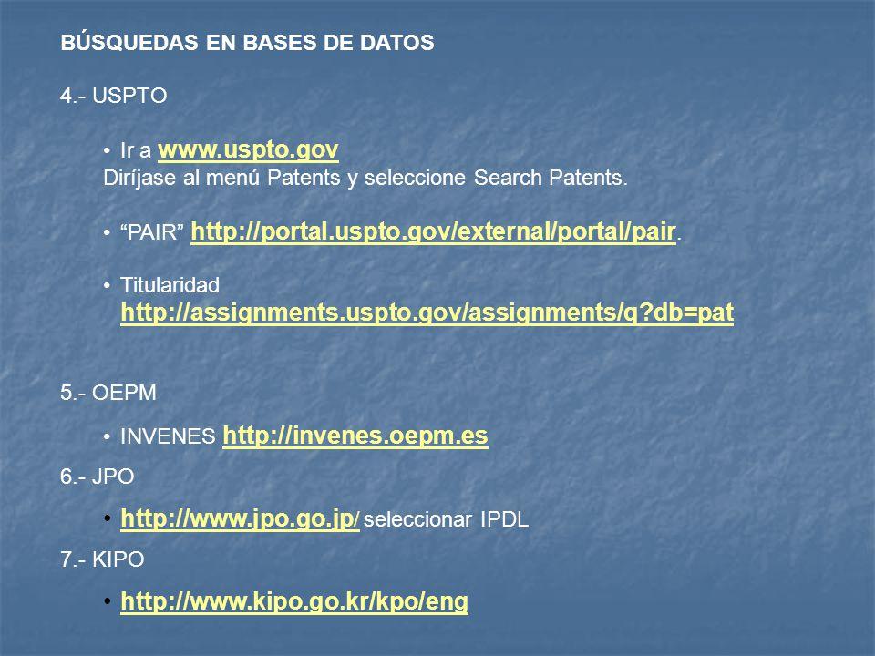 BÚSQUEDAS EN BASES DE DATOS 4.- USPTO Ir a www.uspto.gov www.uspto.gov Diríjase al menú Patents y seleccione Search Patents.